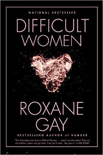 difficult women book by roxane gay