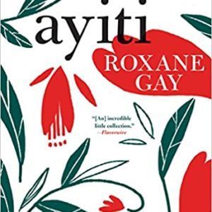 ayiti book by Roxane Gay