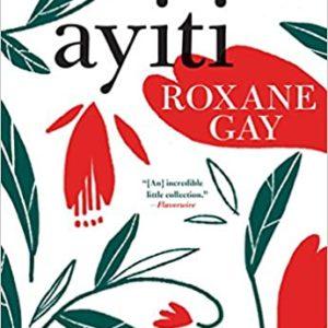 ayiti book by Roxane Gay